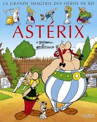 La Grande Imagerie Des Heros De Bd Asterix