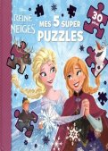 La reine des neiges - Mes 5 super puzzles
