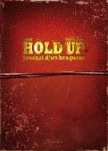 Hold-up - journal d'un braqueur T.1