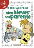 Le guide junior pour bien éléver les parents